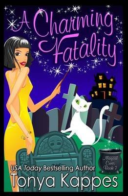 A Charming Fatality - Magical Cures Mystery Series (Paperback): Tonya Kappes