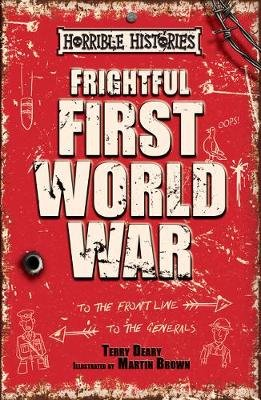 Frightful First World War (Paperback): Terry Deary