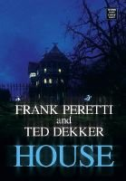 House (Large print, Hardcover, large type edition): Frank E. Peretti, Ted Dekker