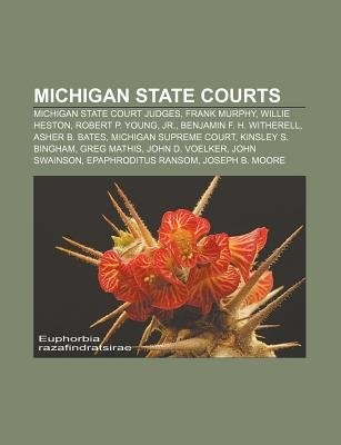 Michigan State Courts - Michigan State Court Judges, Frank Murphy, Willie Heston, Robert P. Young, Jr., Benjamin F. H....