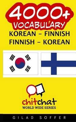 4000+ Korean - Finnish Finnish - Korean Vocabulary (Korean, Paperback): Gilad Soffer