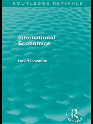 International Economics (Electronic book text): David Gowland