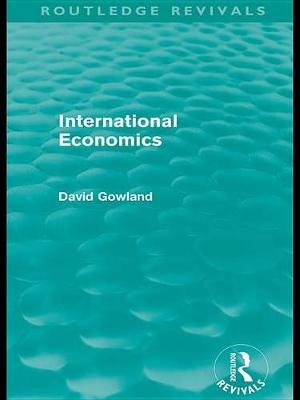 International Economics (Electronic book text): David Gowland