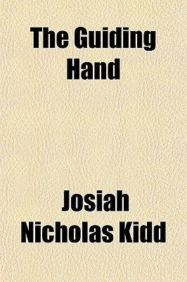 The Guiding Hand (Paperback): Josiah Nicholas Kidd