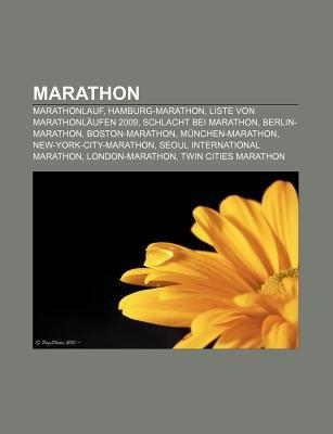 Marathon - Marathonlauf, Hamburg-Marathon, Liste Von Marathonlaufen 2009, Schlacht Bei Marathon, Berlin-Marathon,...