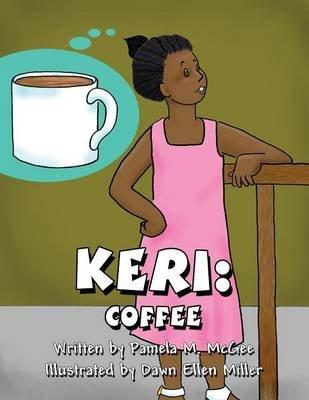 Keri - Coffee (Paperback): Pamela M. Mcgee