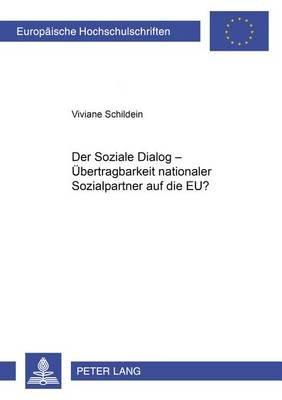 Der Soziale Dialog - Uebertragbarkeit Nationaler Sozialpartnerbeziehungen Auf Die Eu? (German, Paperback): Viviane...