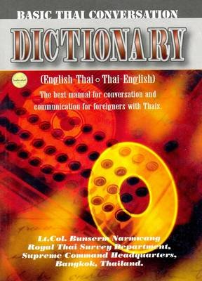 Basic Thai Conversation Dictionary: English-Thai and Thai-English - Roman and Script (English, Thai, Paperback, 5th Revised...