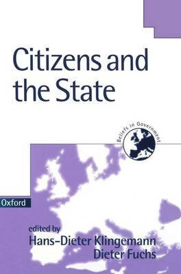 Citizens and the State (Hardcover, New): Hans-Dieter Klingemann, Dieter Fuchs