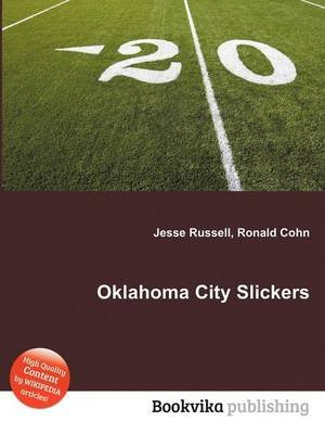 Oklahoma City Slickers (Paperback): Jesse Russell, Ronald Cohn