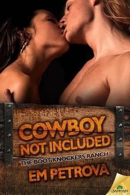 Cowboy Not Included (Electronic book text): Em Petrova