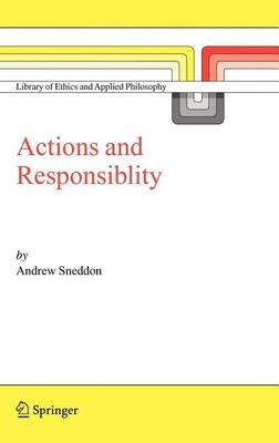 Action and Responsibility (Electronic book text): Andrew Sneddon, Sneddon Andrew