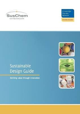 Sustainable Design Guide: Deriving Value Through Innovation (Electronic book text): Chemistry Innovation
