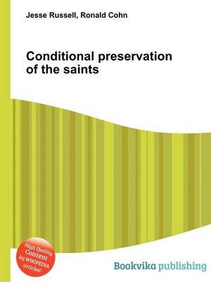Conditional Preservation of the Saints (Paperback): Jesse Russell, Ronald Cohn