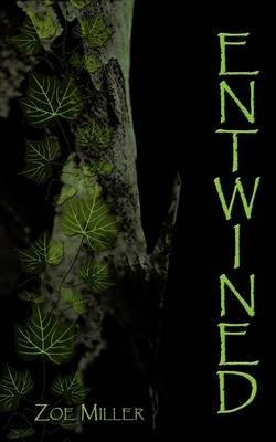 Entwined (Paperback): Zoe Miller