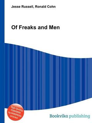 Of Freaks and Men (Paperback): Jesse Russell, Ronald Cohn