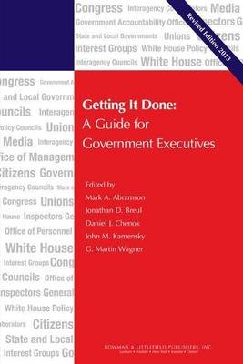 Getting It Done (Electronic book text): Martin G. Wagner, Mark A. Abramson, Jonathan D. Breul, John M Kamensky, Daniel J. Chenok