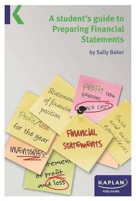 A Students Guide to Preparing Financial Statements (Paperback): Sally Baker