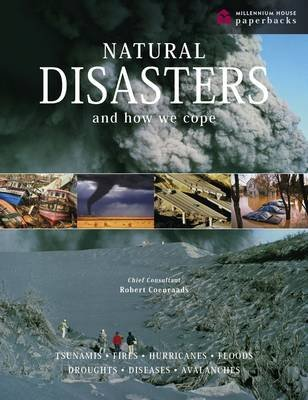 Natural Disasters and How We Cope - Volcanoes, Tsunamis, Fires, Hurricanes, Floods, Droughts, Diseases and Avalanches...