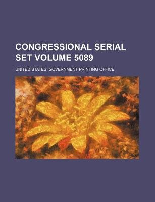 Congressional Serial Set Volume 5089 (Paperback): United States Government Office