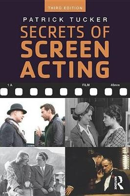 Secrets of Screen Acting (Electronic book text, 3rd New edition): Patrick Tucker