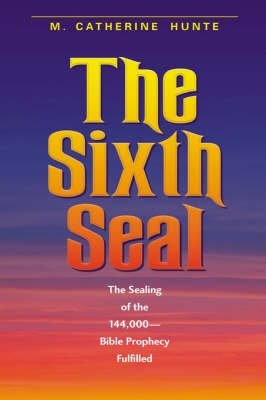 The Sixth Seal (Hardcover): M. Catherine Hunte