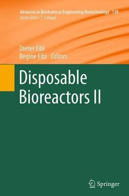 Disposable Bioreactors II (Paperback, Softcover reprint of the original 1st ed. 2014): Dieter Eibl, Regine Eibl