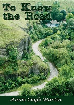 To Know the Road (Electronic book text): Annie Coyle Martin