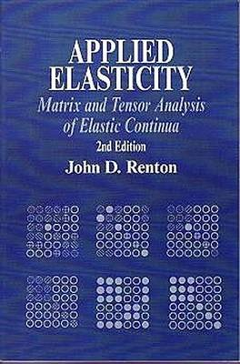 Applied Elasticity (Electronic book text): J.D. Renton