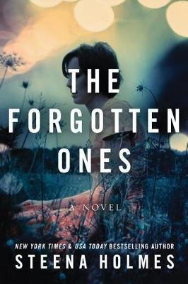 The Forgotten Ones - A Novel (Paperback): Steena Holmes