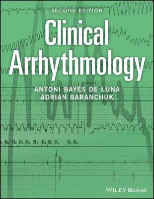 Clinical Arrhythmology (Hardcover, 2nd Edition): Antoni Bayes de Luna, Adrian Baranchuk