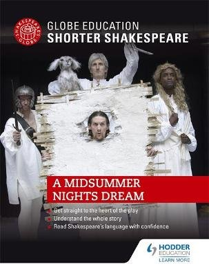 Globe Education Shorter Shakespeare: A Midsummer Night's Dream (Paperback): Globe Education