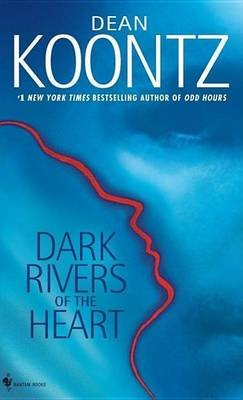 Dark Rivers of the Heart (Electronic book text): Dean R. Koontz