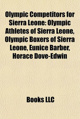 Olympic Competitors for Sierra Leone - Olympic Athletes of Sierra Leone, Olympic Boxers of Sierra Leone, Eunice Barber, Horace...