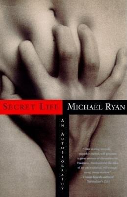 Secret Life - An Autobiography (Hardcover): Michael Ryan