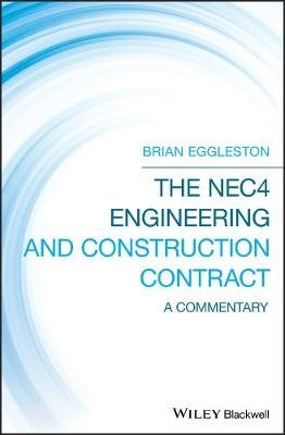 The NEC4 Engineering and Construction Contract - A Commentary (Hardcover): Brian Eggleston