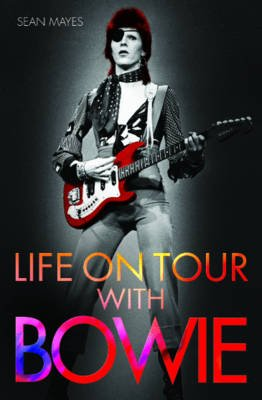 Life On Tour With Bowie - A Genius Remembered (Paperback): Sean Mayes