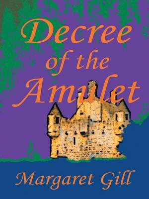 Decree of the Amulet (Electronic book text): Margaret Gill