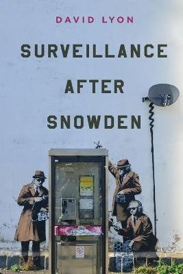Surveillance After Snowden (Paperback): David Lyon