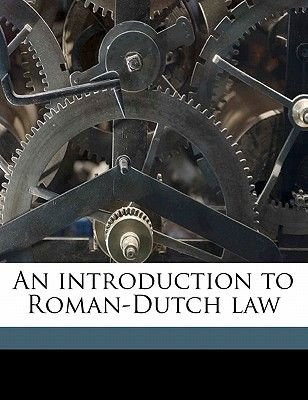 An Introduction to Roman-Dutch Law (Paperback): R. W. 1868 Lee