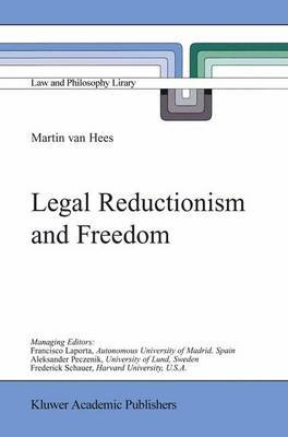 Legal Reductionism and Freedom (Paperback, Softcover reprint of the original 1st ed. 2000): Martin van Hees