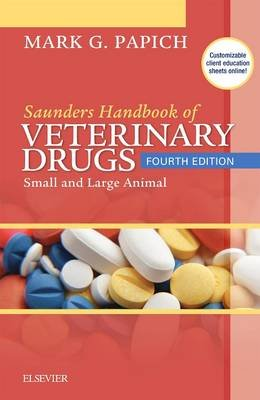 Saunders Handbook of Veterinary Drugs - Small and Large Animal (Paperback, 4th Revised edition): Mark G. Papich