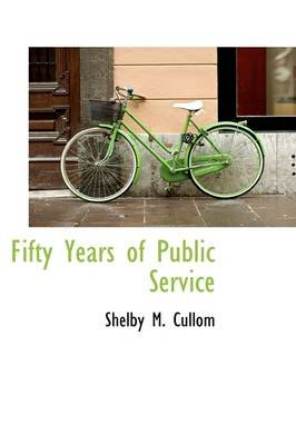 Fifty Years of Public Service (Paperback): Shelby Moore Cullom