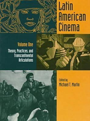 New Latin American Cinema Vol one; Theory, Practices, and Transcontinental Articulations (Paperback): Michael T. Martin