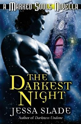 The Darkest Night - A Marked Souls Christmas Novella (Paperback): Jessa Slade