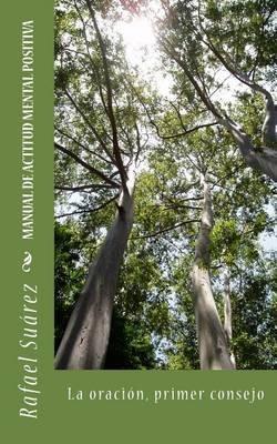 Manual de Actitud Mental Positiva (Spanish, Paperback): Rafael Suarez
