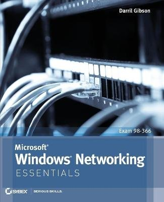 Microsoft Windows Networking Essentials (Paperback): Darril Gibson