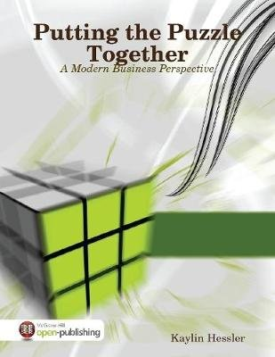 Putting the Puzzle Together: A Modern Business Perspective (Electronic book text): Kaylin Hessler