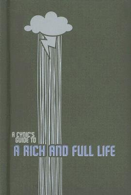(a Cynic's Guide To) A Rich And Full Life (Paperback): Mario Digiorgio