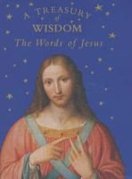 A Treasury of Wisdom - The Words of Jesus (Hardcover):